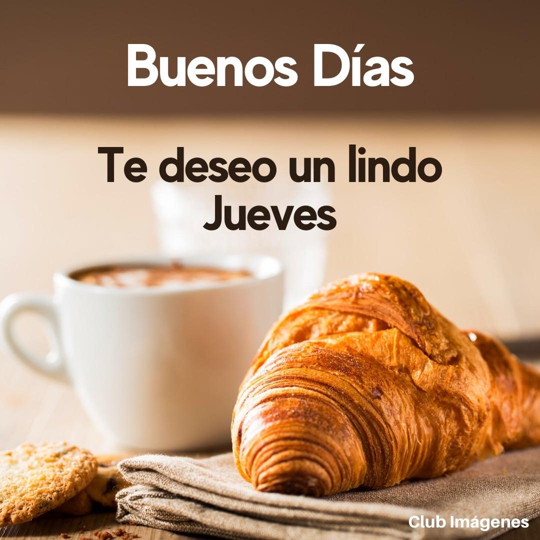 Buenos Días. Te deseo...